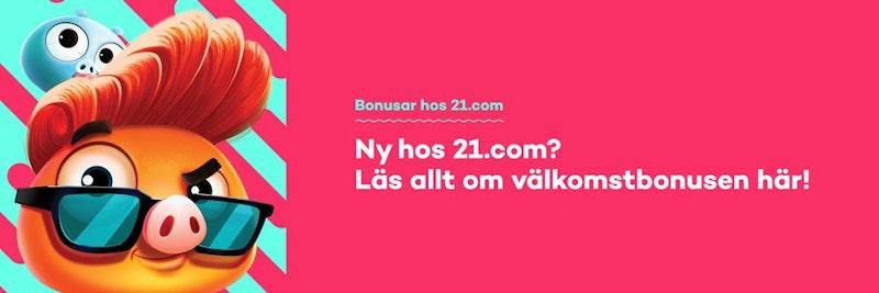 21.com Välkomstbonus