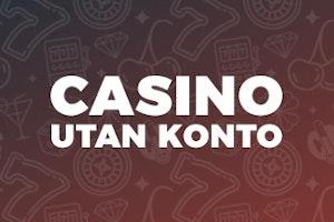 Casino Utan Konto och Registrering