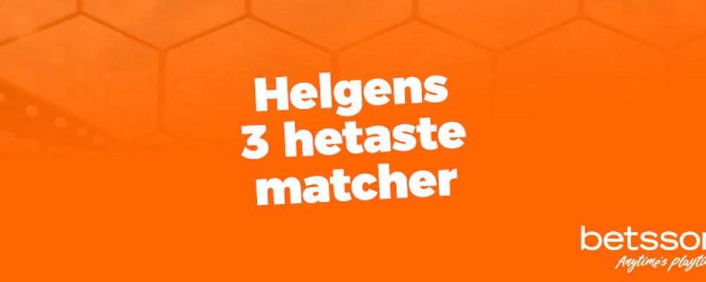 Helgens tre hetaste matcher - Vecka 44 2018