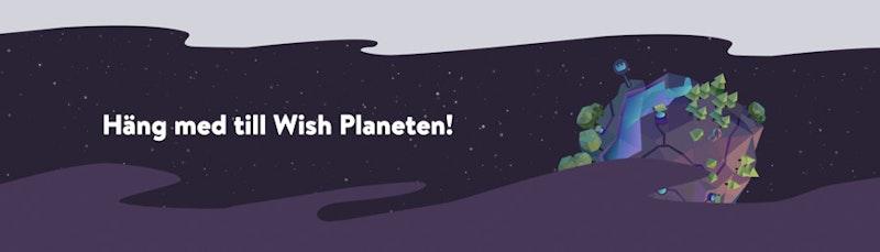 Välkommen till Wish-planeten